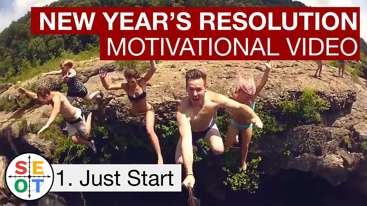 SEOT Steps to Success 001 New Years Resolutions 2021 (Just Start)