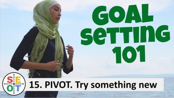 Goalsetting 101: Pivot and try something new (SEOT Step to Success 015)